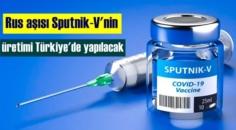 İmzalar atıldı, Rus Sputnik-V aşısı Türkiye'de yapılacak!