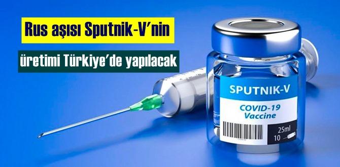 Rus aşısı Sputnik-V'nin üretimi Türkiye'de yapılacak