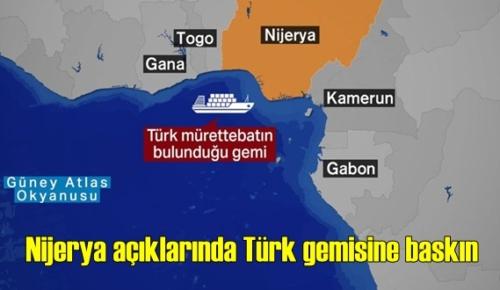 Korsanlar Nijerya açıklarında Türk gemisine baskın düzenledi, 1 Ölü 15 denizci kaçırıldı