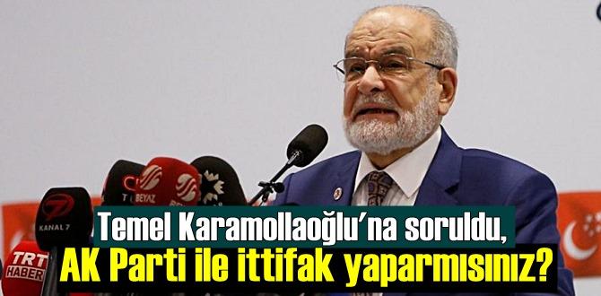 Temel Karamollaoğlu'na soruldu, AK Parti ile ittifak yaparmısınız?