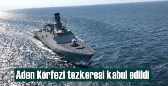 Korsanlarına karşı ortak mücadele için, Aden Körfezi tezkeresi kabul edildi