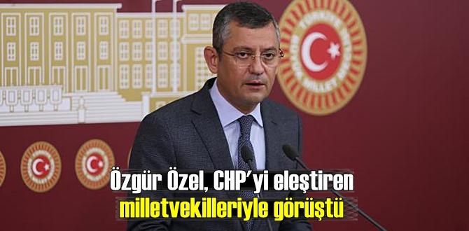 Özgür Özel, CHP'ye eleştiri mektubu yazan vekilleriyle görüştü