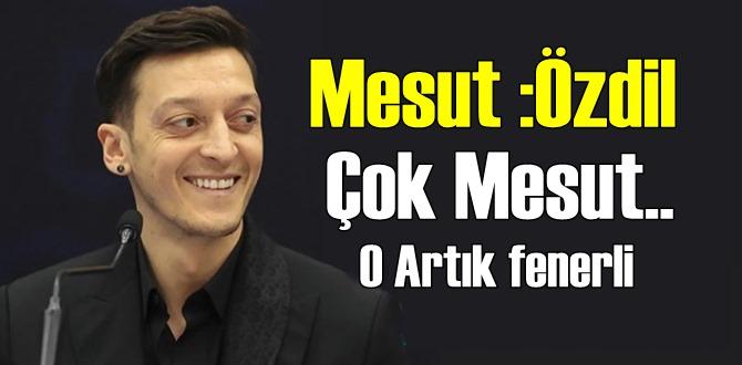 Mesut Özil: Kendi kendime Fenerbahçeli Oldum!