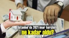 İBB tarafından 2021 yılı imar harç tarifesi açıklandı