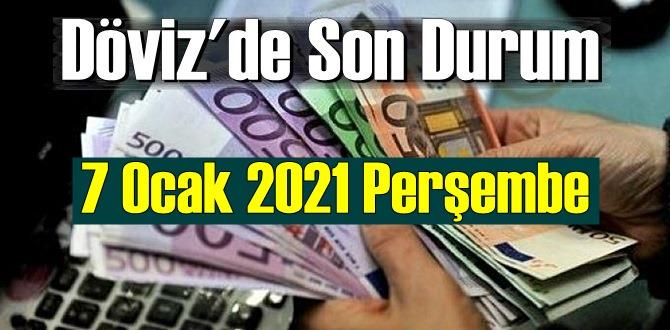 7 Ocak 2021 Perşembe Ekonomi'de Döviz piyasası, Döviz güne nasıl başladı