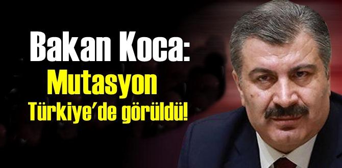 Bakan Koca duyurdu:Mutasyon Türkiye'de görüldü!