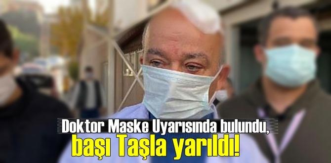 İzmir'de Doktor Maske Uyarısında bulundu, başı Taşla yarıldı!