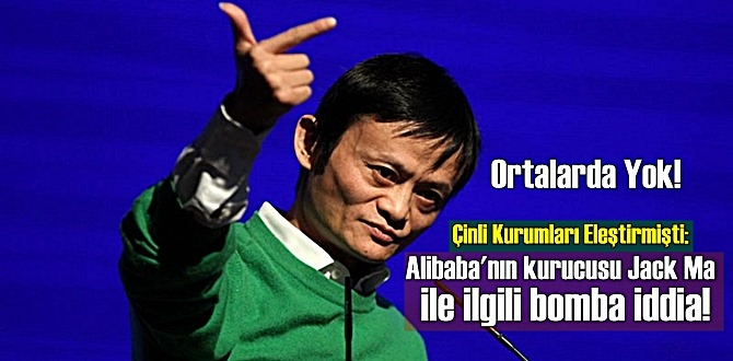 Çinli Kurumları Eleştirmişti, Alibaba'nın kurucusu Kayıp!