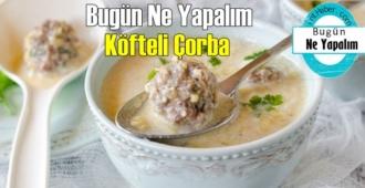 Bugün Ne Yapalım – Köfteli Çorba