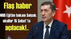 Milli Eğitim bakanı Selçuk: okulların 15 Şubat pazartesi günü açılması planlanıyor!