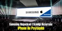 Samsung Unpacked Etkinliği Duyurusu, sosyal medyada dalga konusu haline geldi!