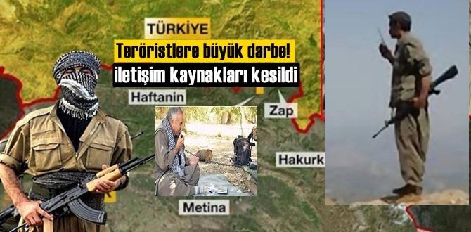 Teröristlere büyük darbe! iletişim kaynakları kesildi