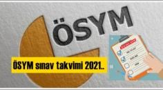 Açıklama bekleniyordu! 2021 ÖSYM sınav takvimi ne zaman!