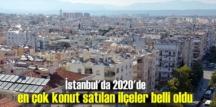 İstanbul'da konut satışları arttı, İşte ilçelerin durumu