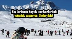 Kış turizmin Kayak merkezlerinde yoğunluk yaşanıyor, Oteller dolu!
