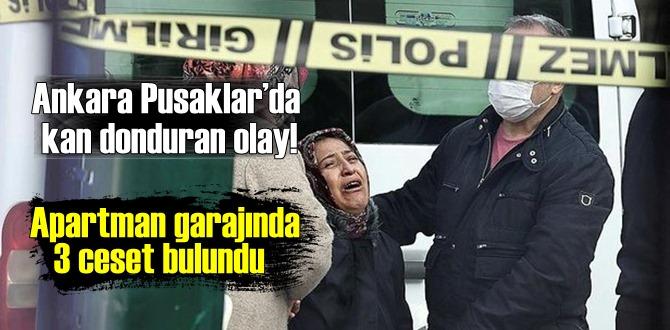 Ankara Pusaklar'da kan donduran olay! Apartman garajında 3 ceset bulundu