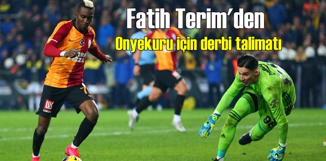 Fatih Terim:Onyekuru'nun Fenerbahçe maçına yetişsin!