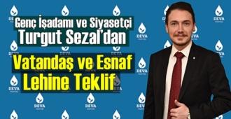 Deva Parti'li Genç Siyasetçi Sezal: Bizim iktidarımızda öncelik Vatandaş ve Esnafımız olacaktır!