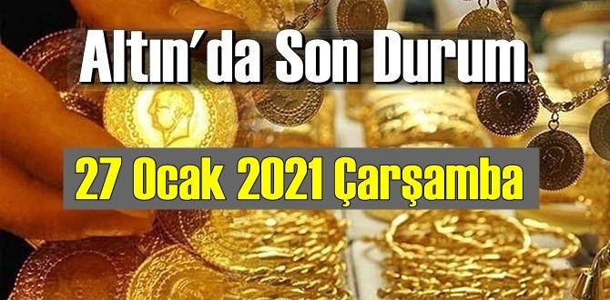 Altın fiyatları 27 Ocak 2021 Çarşamba, Tam,çeyrek ve gram altın fiyatları nedir? bugün 27 Ocak Altın fiyatları!