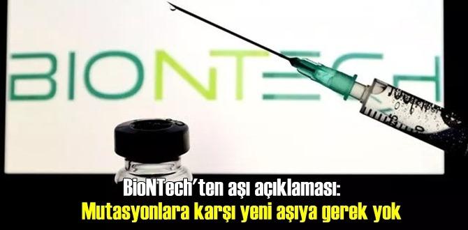 BioNTech'ten aşı açıklaması: Mevcut Aşı Mutasyonlara karşı koruma sağlamakta!