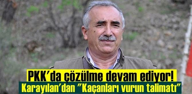 PKK'da çözülme devam ederken, Terörist elebaşı Karayılan'dan Kaçanları vurun emri..