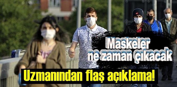 Koronavirüs korunmak için takılan maskeler ne zaman çıkacak? Uzmanından flaş açıklama!