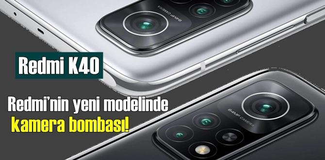 Redmi K40 farklı kamera kurulumu ile gelebilir!