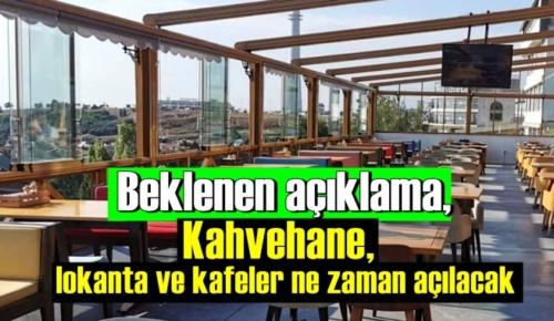 Beklenen açıklama, Kahvehane, lokanta ve kafeler ne zaman açılacak İşte yeni genelgeden ayrıntılar!