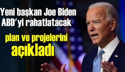 Yeni başkan Joe Biden, ABD'yi rahatlatacak plan ve projelerini açıkladı