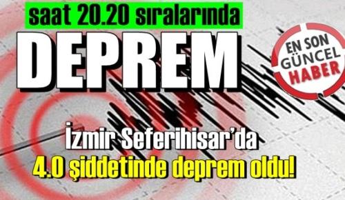 15 Ocak Cuma, İzmir Seferihisar'da saat 20.20 sıralarında 4.0 şiddetinde deprem!