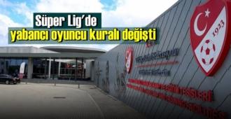 Süper Lig'de geçici olarak yabancı oyuncu kuralı değişti! 14 sayısı 16'ya çıkarıldı