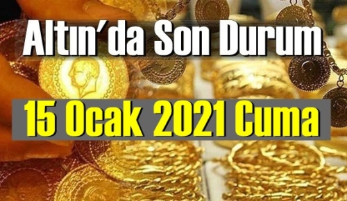 Altın fiyatları 15 Ocak Cuma, Tam,çeyrek ve gram altın fiyatları nedir? Altın fiyatları 15 ocak bugün!