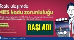 İstanbul'da yasak bugün başladı, HES kodu zorunluluğu devreye alındı