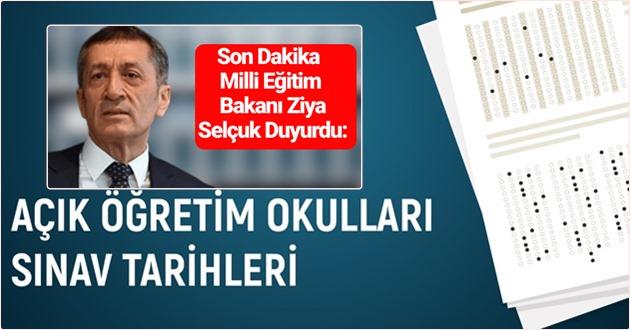 Milli Eğitim Bakanı Ziya Selçuk, 2021 Açık Öğretim sınav tarihini bildirdi