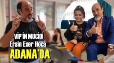 VİP'in Mucidi Bilim ve İlim insanı, Ersin Eser Hoca Adana'da