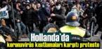 Hollanda'da koronavirüs karşıtı protesto eylemlerinde gözaltılar var!