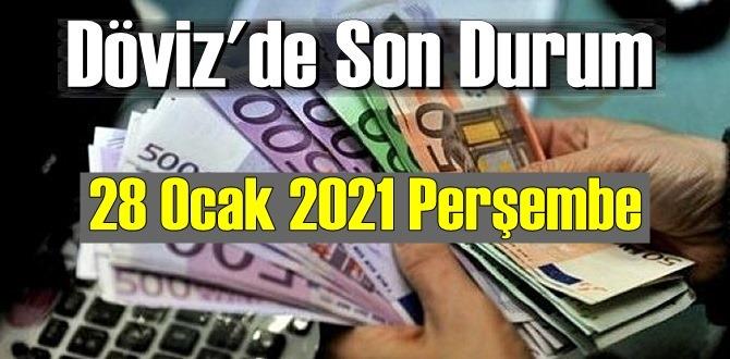28 Ocak 2021 Perşembe Ekonomi'de Döviz piyasası, Döviz güne nasıl başladı