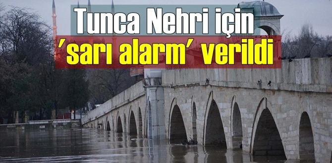 Yağışlar arttı Debiler yükseldi, Tunca Nehri için sarı alarma verildi!