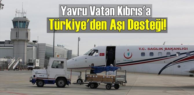 Yavru Vatan Kıbrıs'a Türkiye'den Aşı Desteği!