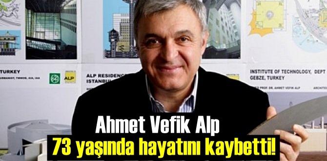 Acı haber duyuruldu,Ahmet Vefik Alp 73 yaşında hayatını kaybetti!