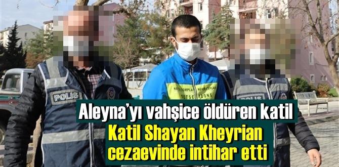 Aleyna'yı vahşice öldüren katil cezaevinde ölü bulundu