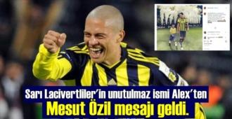 Fenerbahçe'nin unutulmaz ismi Alex'ten Mesut Özil'e anlamlı mesaj!