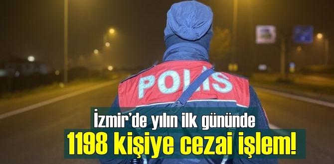 İzmir'de yılın ilk gününde 1198 kişiye cezai işlem!