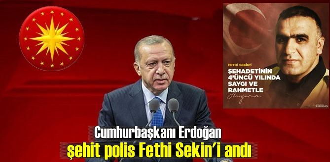 Başkan Erdoğan, Kahraman şehit polis Fethi Sekin'i rahmetle, minnetle andı!