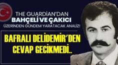 Çakıcı'nın yakın arkadaşı Bafralı Delidemir'den The Guardian Gazetesine Cevap gecikmedi!