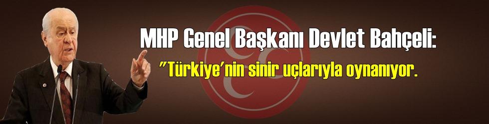 MHP Lideri Bahçeli: Üç beş şuursuz öğrenci meydan okuyor! Sabrımızı Sınamayın!