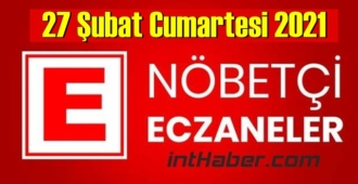 27 Şubat Cumartesi 2021/ Nöbetçi Eczane nerede, size en yakın Eczaneler listesi