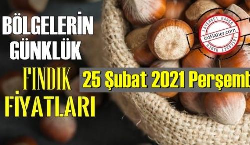 25 Şubat 2021 Perşembe Türkiye günlük Fındık fiyatları, Fındık bugüne nasıl başladı