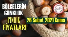 26 Şubat 2021 Cuma Türkiye günlük Fındık fiyatları, Fındık bugüne nasıl başladı