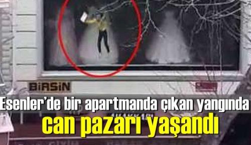 Esenler'de bir apartmanda çıkan yangında can pazarı yaşandı